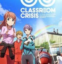 جميع حلقات انمي Classroom☆Crisis